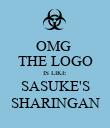 OMG   THE LOGO  IS LIKE  SASUKE'S  SHARINGAN  - Personalised Poster large