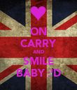 ON CARRY AND SMILE BABY :'D - Personalised Poster large