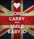 ON CARRY AND SMILE BABY :D - Personalised Poster large
