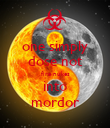 one simply dose not fire nukes into mordor - Personalised Poster large