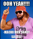 OOH YEAH!!!! -MACHO MAN RANDY SAVAGE - Personalised Poster large
