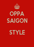 OPPA SAIGON  STYLE  - Personalised Poster large