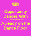 Opportunity Dances With Those Who Are Already on the Dance Floor - Personalised Poster large