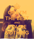 OPS I'M THE BEST AND YOU'RE NOTHING - Personalised Poster large