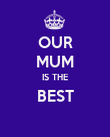 OUR MUM IS THE BEST  - Personalised Poster large
