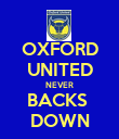 OXFORD UNITED NEVER BACKS  DOWN - Personalised Poster large
