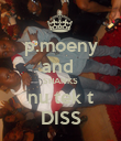 p.moeny and  SHANKS nu tek t DISS - Personalised Poster large
