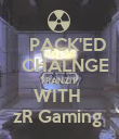 PACK'ED    CHALNGE  TRANZIT  WITH  zR Gaming  - Personalised Poster large