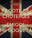 PACOTE DE  CHUTEIRAS  SMIGOL ME BOQUETA - Personalised Poster large