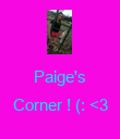 Paige's  Corner ! (: <3  - Personalised Poster large