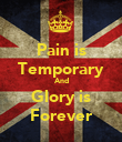 Pain is Temporary And Glory is Forever - Personalised Poster large
