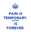 PAIN IS TEMPORARY. QUITING IS FOREVER. - Personalised Poster large