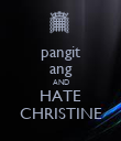 pangit ang AND HATE CHRISTINE - Personalised Poster small