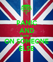PANIC AND BLAME IT ON SOMEONE ELSE - Personalised Poster large