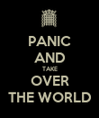 PANIC AND TAKE OVER THE WORLD - Personalised Poster large