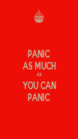 PANIC AS MUCH AS YOU CAN PANIC - Personalised Poster large