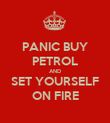 PANIC BUY PETROL AND SET YOURSELF ON FIRE - Personalised Poster large
