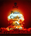 Panic Cause I'm here Mother Fuckers - Personalised Poster large
