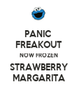 PANIC  FREAKOUT NOW FROZEN STRAWBERRY MARGARITA - Personalised Poster small