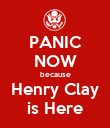 PANIC NOW because Henry Clay is Here - Personalised Poster large
