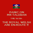 PANIC ON MR TALEBAN THE 1st Bn  THE ROYAL WELSH ARE EN-ROUTE !!! - Personalised Poster large