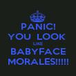 PANIC! YOU  LOOK  LIKE BABYFACE MORALES!!!!! - Personalised Poster large