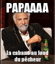 PAPAAAA La cabane au fond du pêcheur - Personalised Poster large