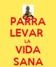 PARRA LEVAR  LA  VIDA SANA - Personalised Poster large