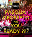 PASQUA  GROSSETO ARE YOU READY ??? - Personalised Poster large