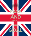 PASS AND SHOOT = GOAL - Personalised Poster large