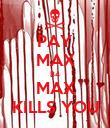 PAY MAX B4 MAX KILLS YOU - Personalised Poster large