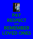 PAY RESPECT AND REMEMBER LOVED ONES - Personalised Poster large