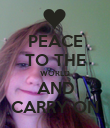PEACE TO THE WORLD AND CARRY ON - Personalised Poster large
