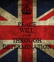 PEACE WILL COME THROUGH DETERMINATION - Personalised Poster large