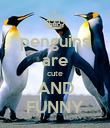 penguins are cute AND FUNNY - Personalised Poster large