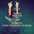 PEREZ HILTON LIKE A SHIT!!! GIVE THUMBS PLEASE - Personalised Poster large
