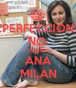¿PERFECCIÓN? NO  SE DICE ANA MILÁN - Personalised Poster small