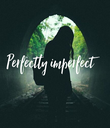 Perfectly imperfect - Personalised Poster large