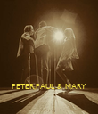 PETER,PAUL & MARY - Personalised Poster large