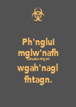Ph'nglui mglw'nafh Cthulhu R'lyeh wgah'nagl fhtagn. - Personalised Poster large