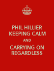 PHIL HILLIER KEEPING CALM AND CARRYING ON REGARDLESS - Personalised Poster large