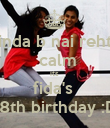 pinda b nai rehte  calm its  fida's  18th birthday :D - Personalised Poster large