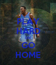 PLAY HARD OR GO HOME - Personalised Poster large