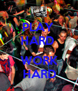 PLAY  HARD  , WORK HARD - Personalised Poster large