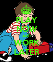 PLAY NOW AND WORK LATER - Personalised Poster large