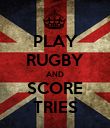 PLAY RUGBY AND SCORE TRIES - Personalised Poster large