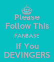 Please Follow This FANBASE If You DEVINGERS - Personalised Poster large