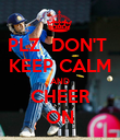 PLZ  DON'T  KEEP CALM AND CHEER ON - Personalised Poster large