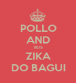 POLLO AND BDS ZIKA DO BAGUI - Personalised Poster large