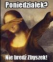 Poniedziałek? Nie bredź Zbyszek! - Personalised Poster large